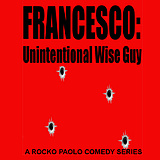 Francesco: Unintentional Wise Guy