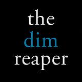 The Dim Reaper