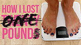 How I Lost One Pound