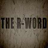 The R-Word Comedy