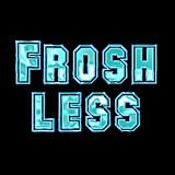 Froshless