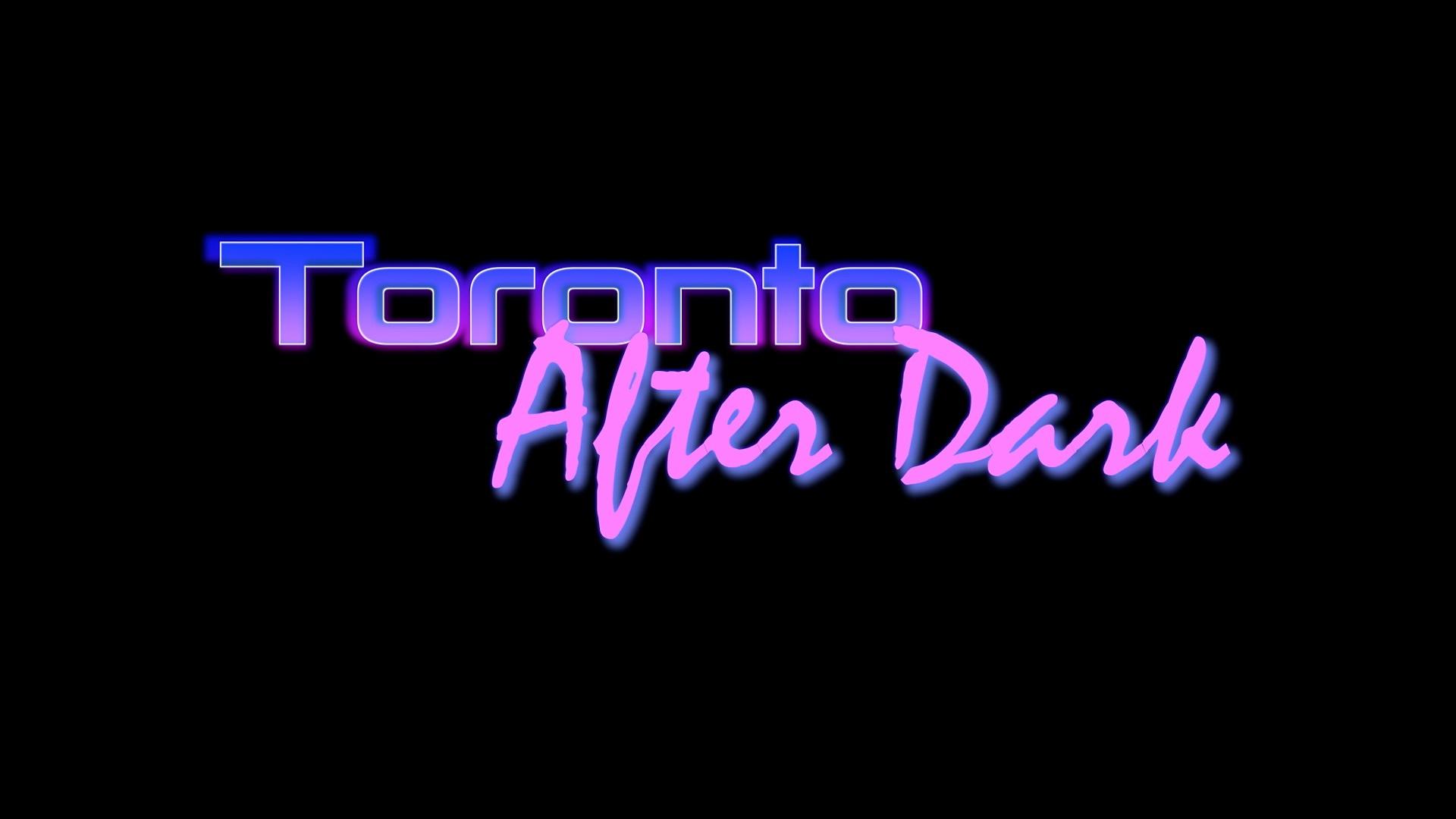 Toronto After Dark Title Card