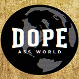 Dope Ass World