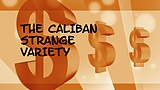 The Caliban Strange Variety