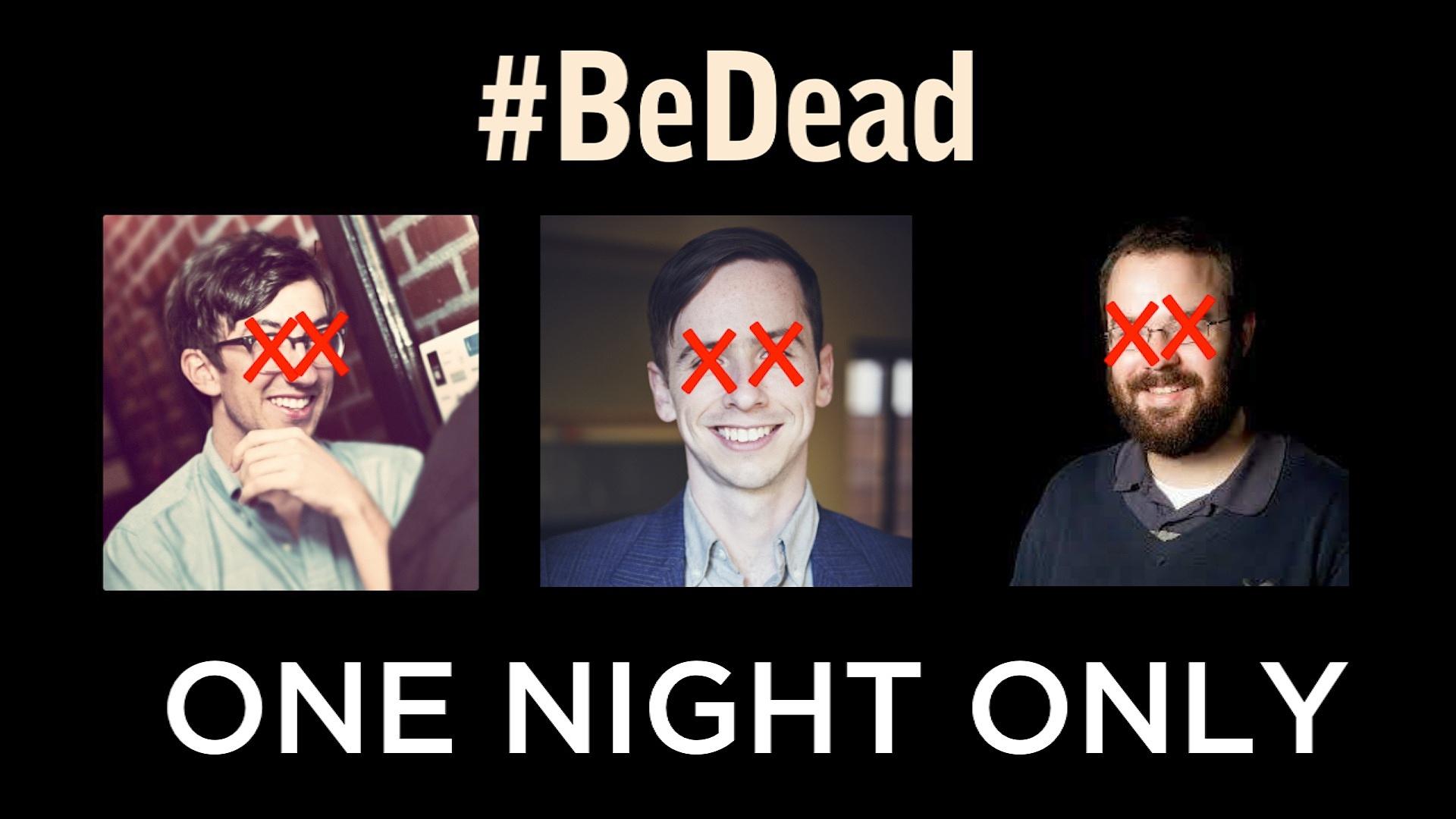 #BeDead