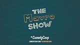 The Mavro Show