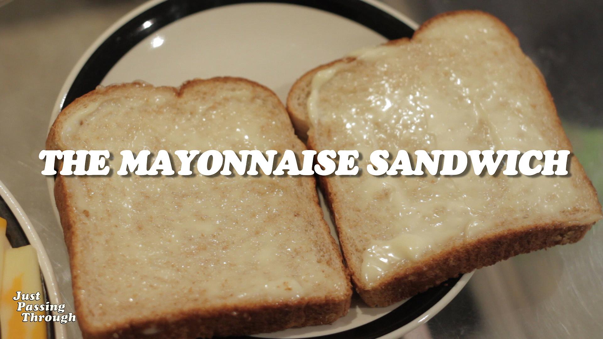The Mayonnaise Sandwich