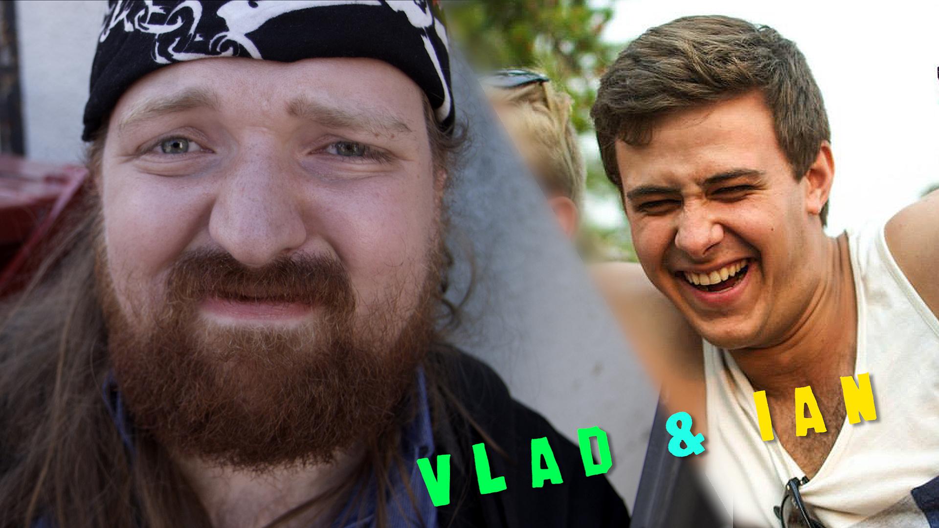 Vlad & Ian